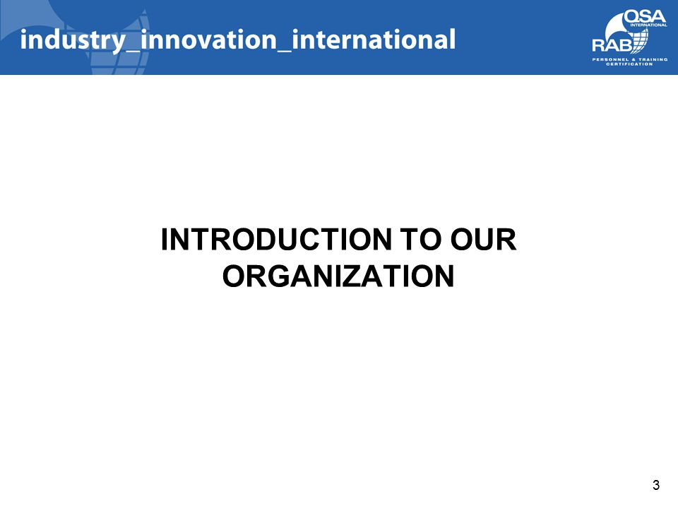INTRODUCTION TO OUR ORGANIZATION 3
