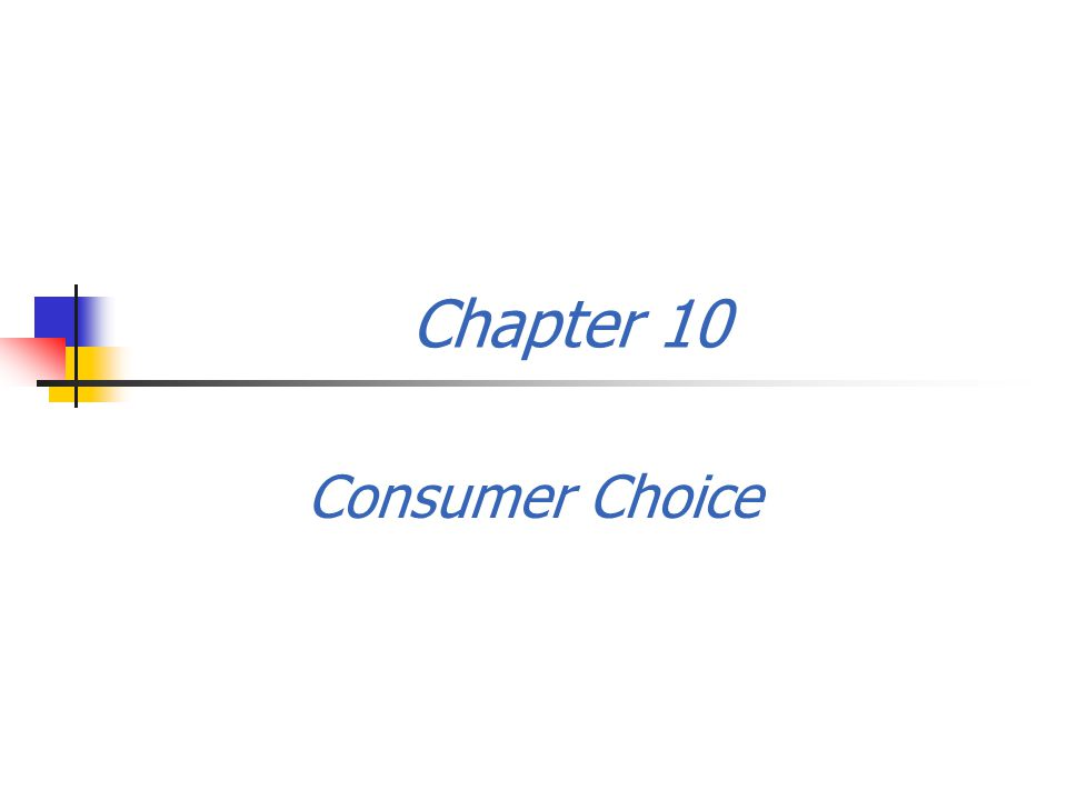 Chapter 10 Consumer Choice