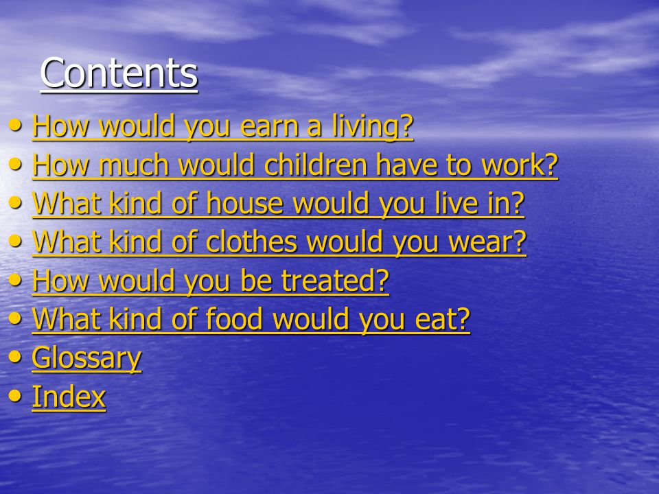 Contents How would you earn a living. How would you earn a living.