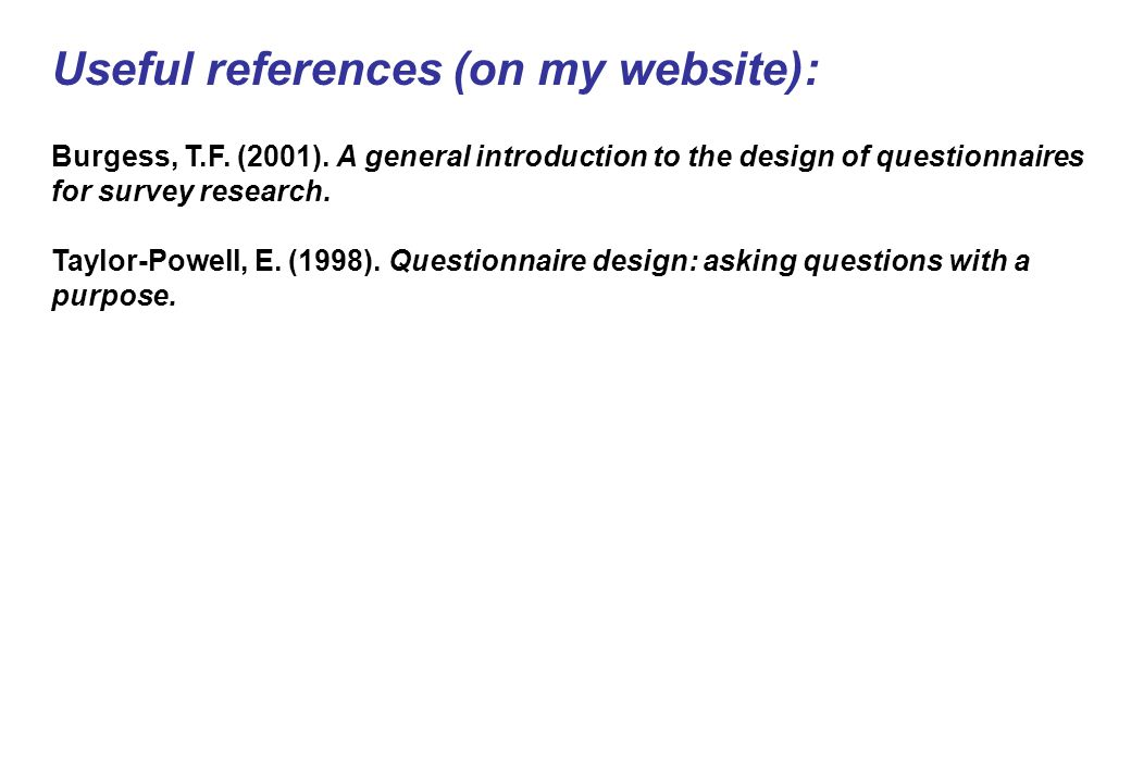 Useful references (on my website): Burgess, T.F. (2001).