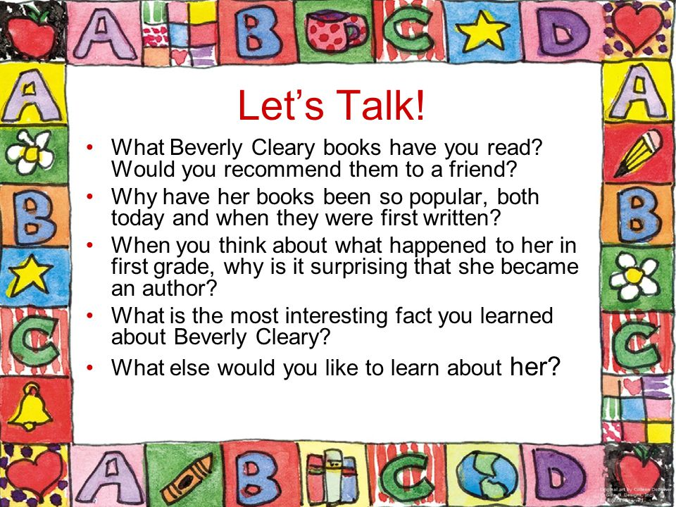 Let's Talk. What Beverly Cleary books have you read.