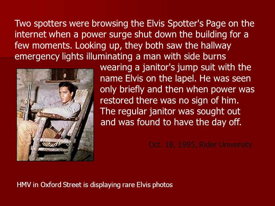 Two spotters were browsing the Elvis Spotter s Page on the internet when a power surge shut down the building for a few moments.