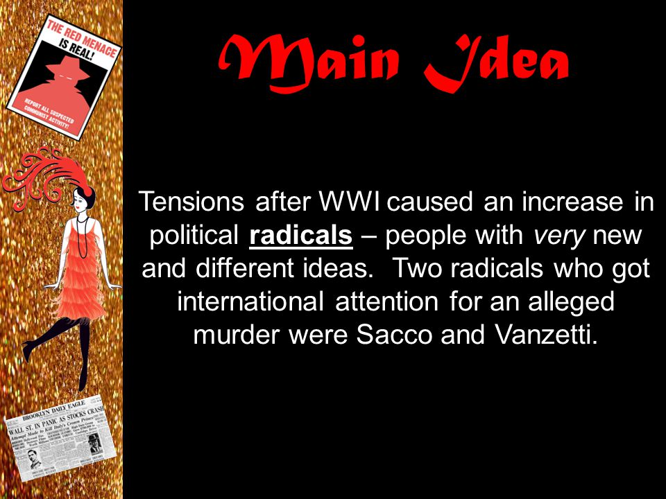 Main Idea Tensions after WWI caused an increase in political radicals – people with very new and different ideas.