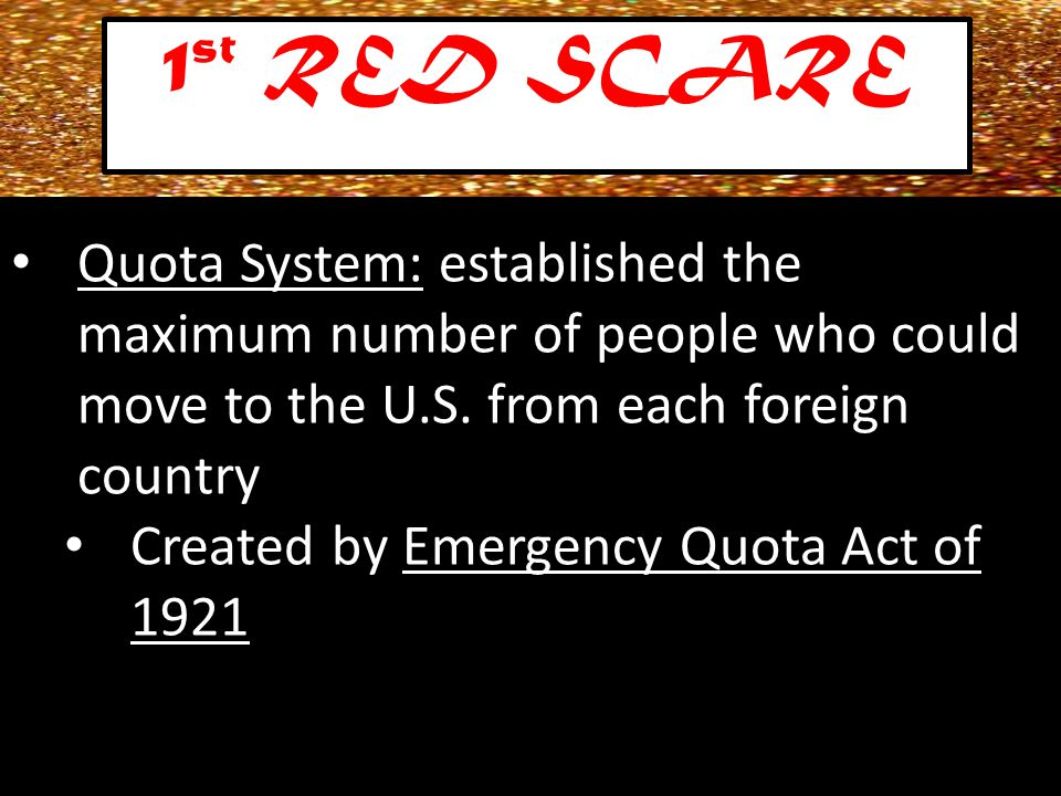 Quota System: established the maximum number of people who could move to the U.S.