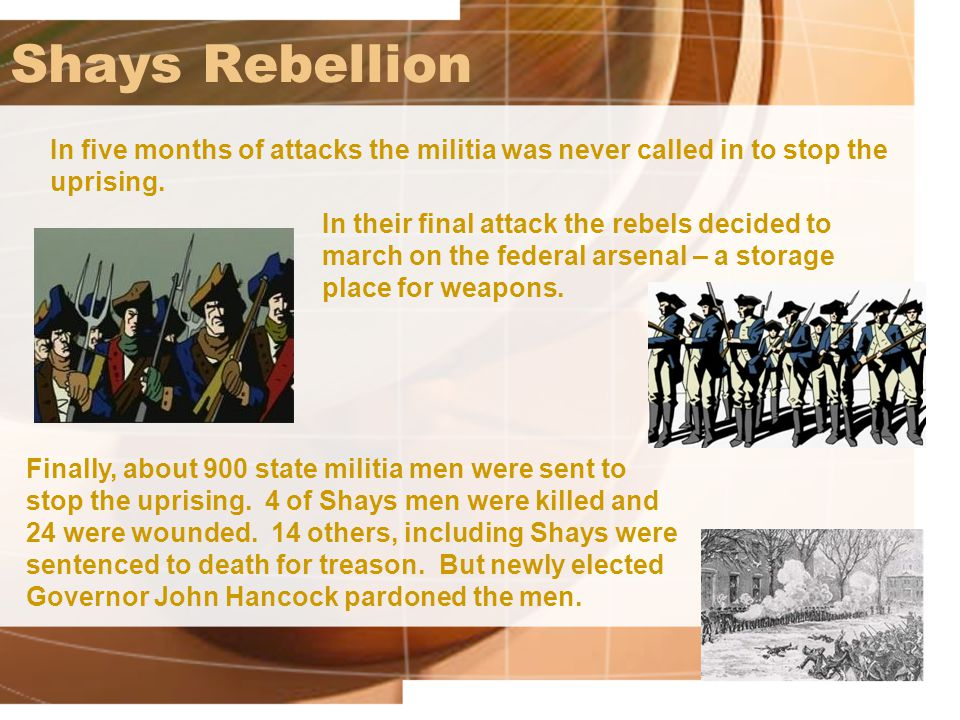 Shays Rebellion In five months of attacks the militia was never called in to stop the uprising.