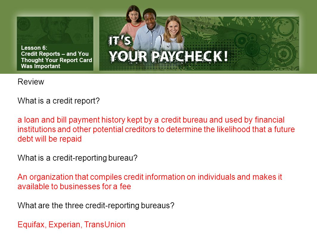 Review What is a credit report.