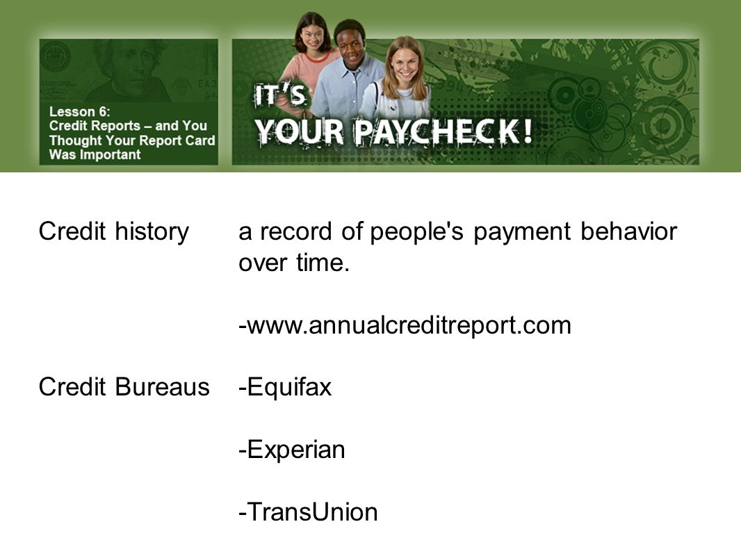Credit history a record of people s payment behavior over time.