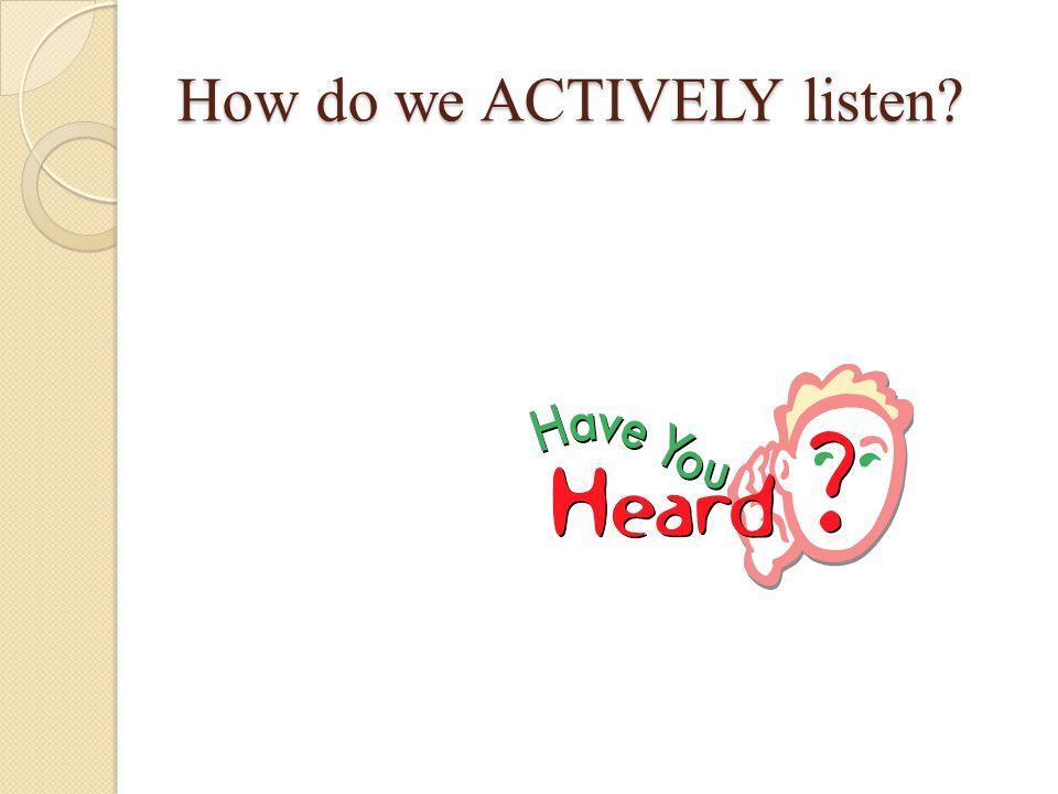 How do we ACTIVELY listen