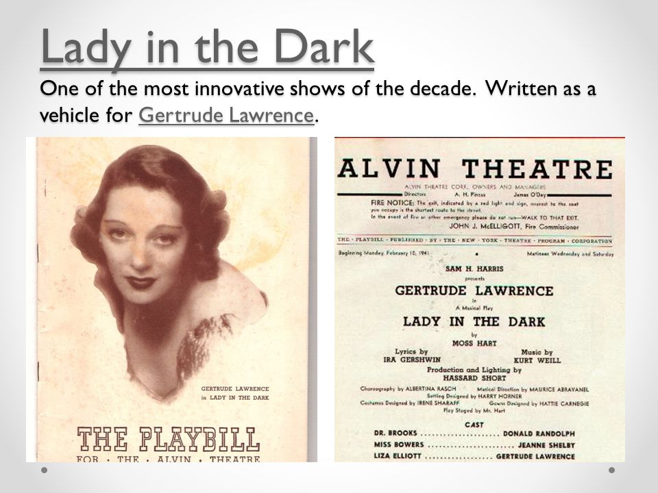 Lady in the Dark Lady in the Dark One of the most innovative shows of the decade.