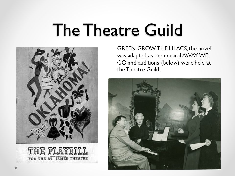The Theatre Guild GREEN GROW THE LILACS, the novel was adapted as the musical AWAY WE GO and auditions (below) were held at the Theatre Guild.