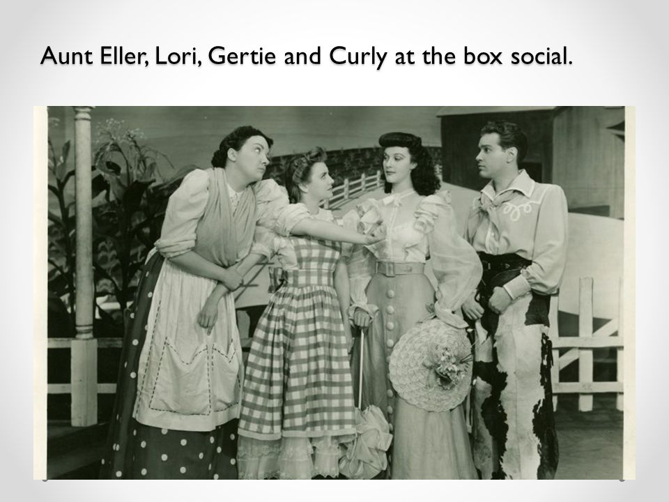 Aunt Eller, Lori, Gertie and Curly at the box social.