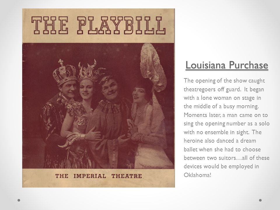Louisiana Purchase Louisiana Purchase The opening of the show caught theatregoers off guard.