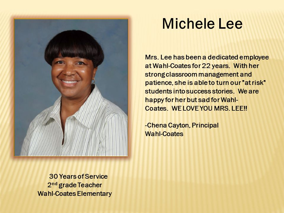 Michele Lee 30 Years of Service 2 nd grade Teacher Wahl-Coates Elementary Mrs.