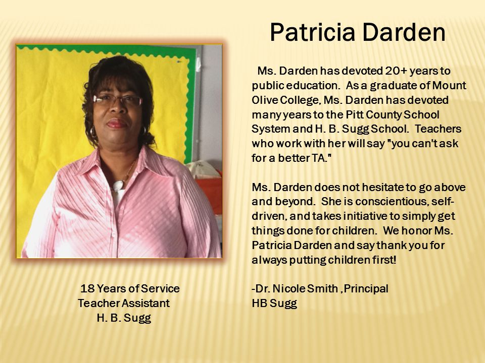 Patricia Darden Ms. Darden has devoted 20+ years to public education.
