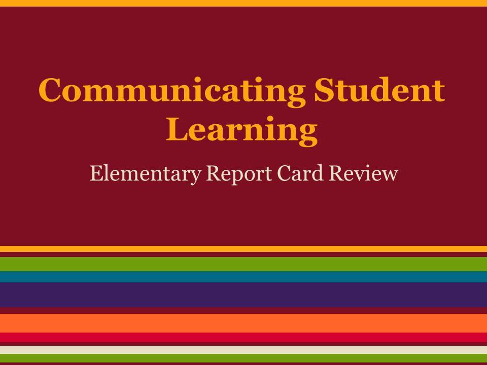 Communicating Student Learning Elementary Report Card Review
