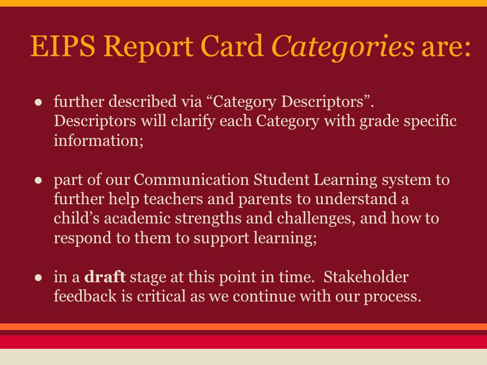EIPS Report Card Categories are: ● further described via Category Descriptors .