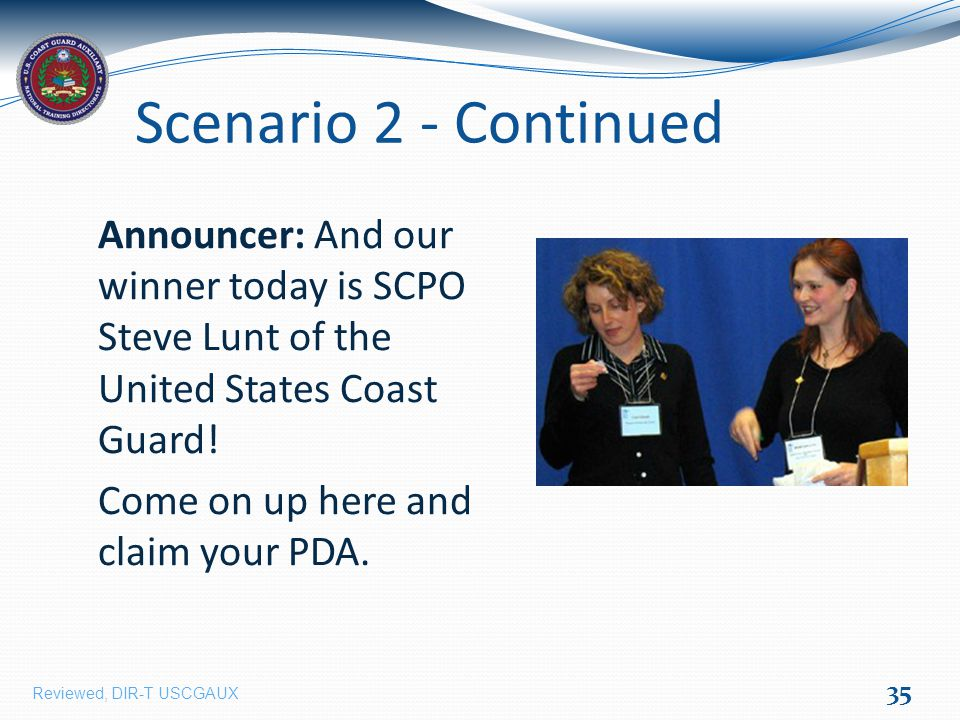 Scenario 2 - Continued Announcer: And our winner today is SCPO Steve Lunt of the United States Coast Guard.