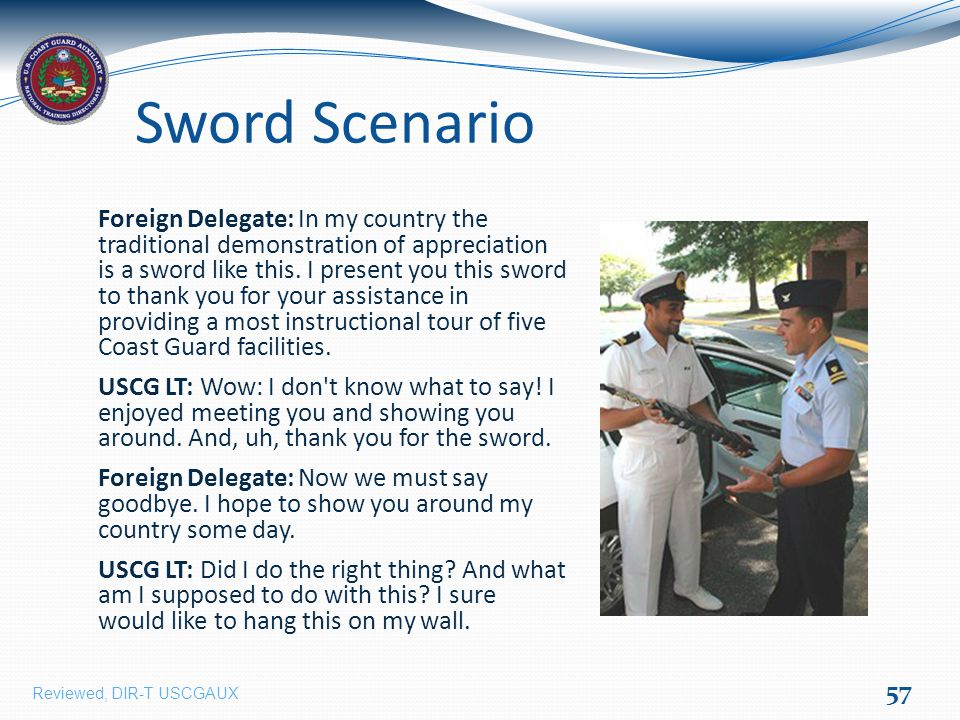 Sword Scenario Foreign Delegate: In my country the traditional demonstration of appreciation is a sword like this.
