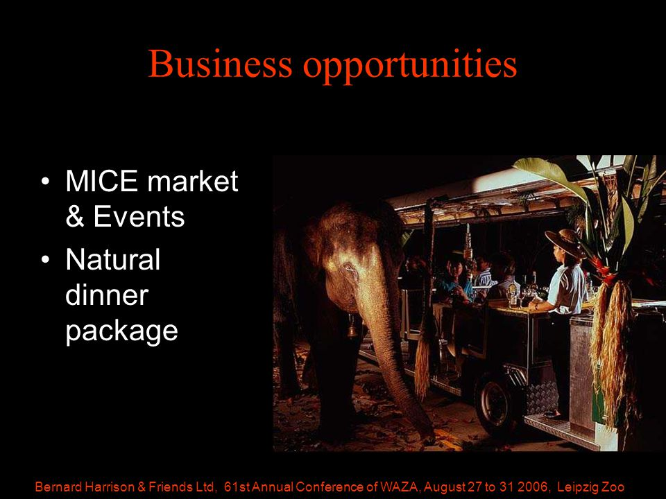 Bernard Harrison & Friends Ltd, 61st Annual Conference of WAZA, August 27 to 31 2006, Leipzig Zoo Business opportunities MICE market & Events Natural dinner package