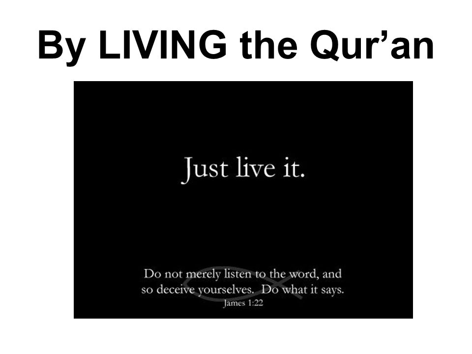 By LIVING the Qur'an