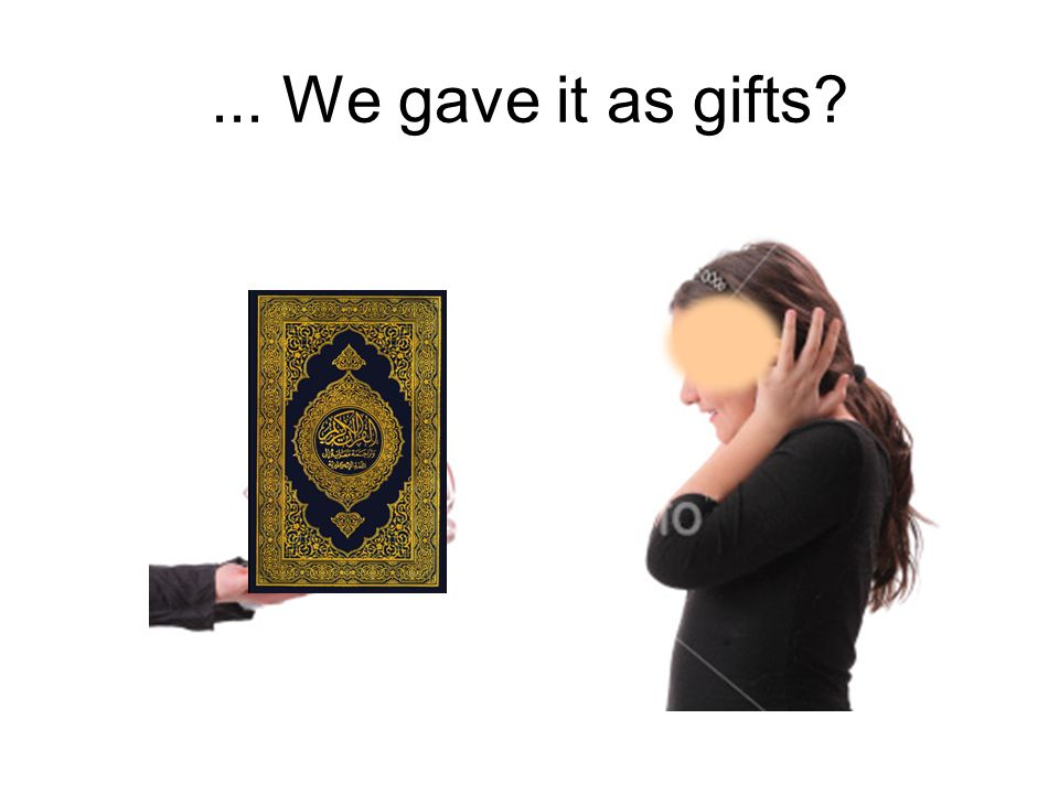 ... We gave it as gifts