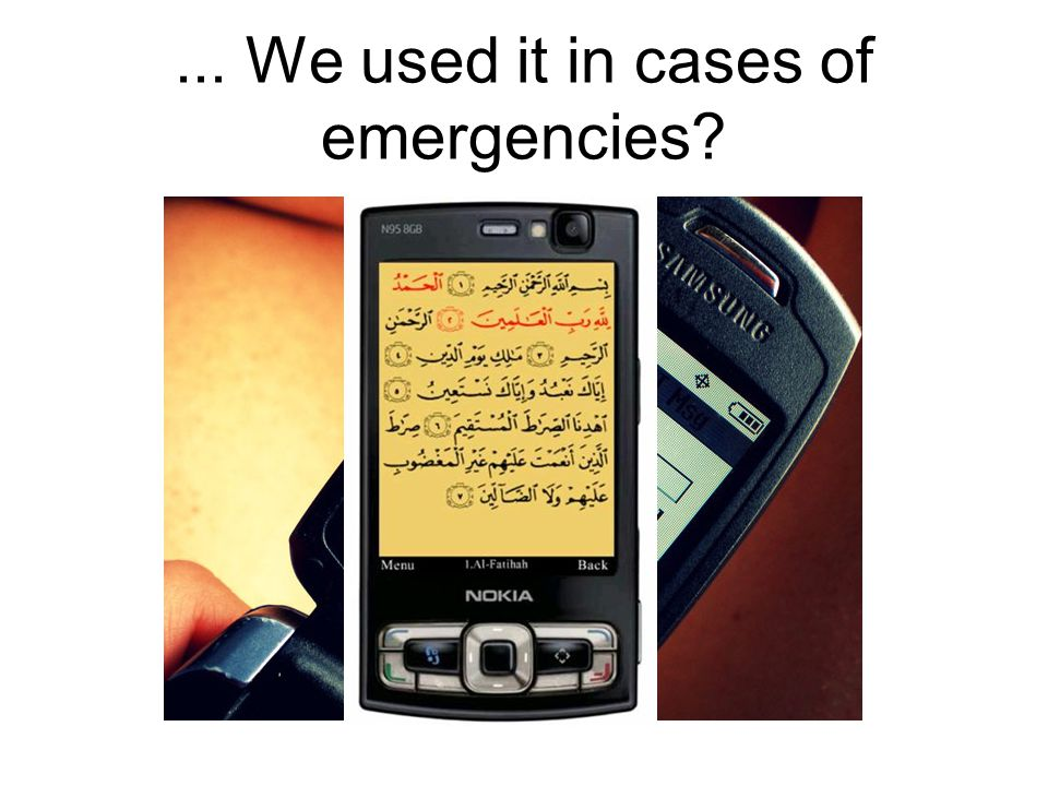 ... We used it in cases of emergencies