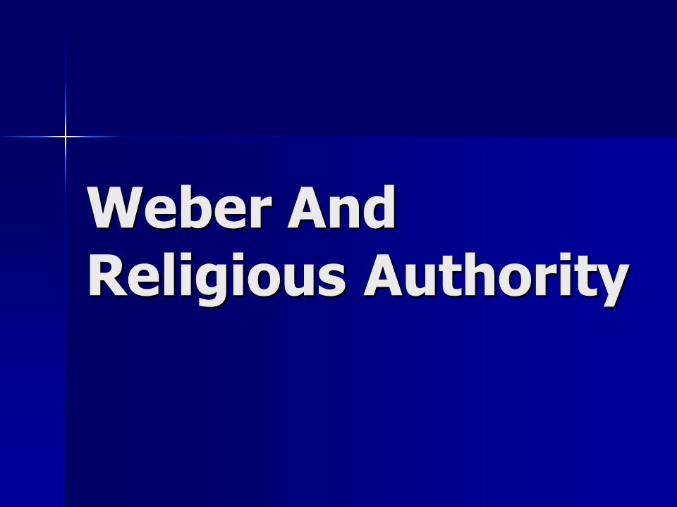 Weber And Religious Authority