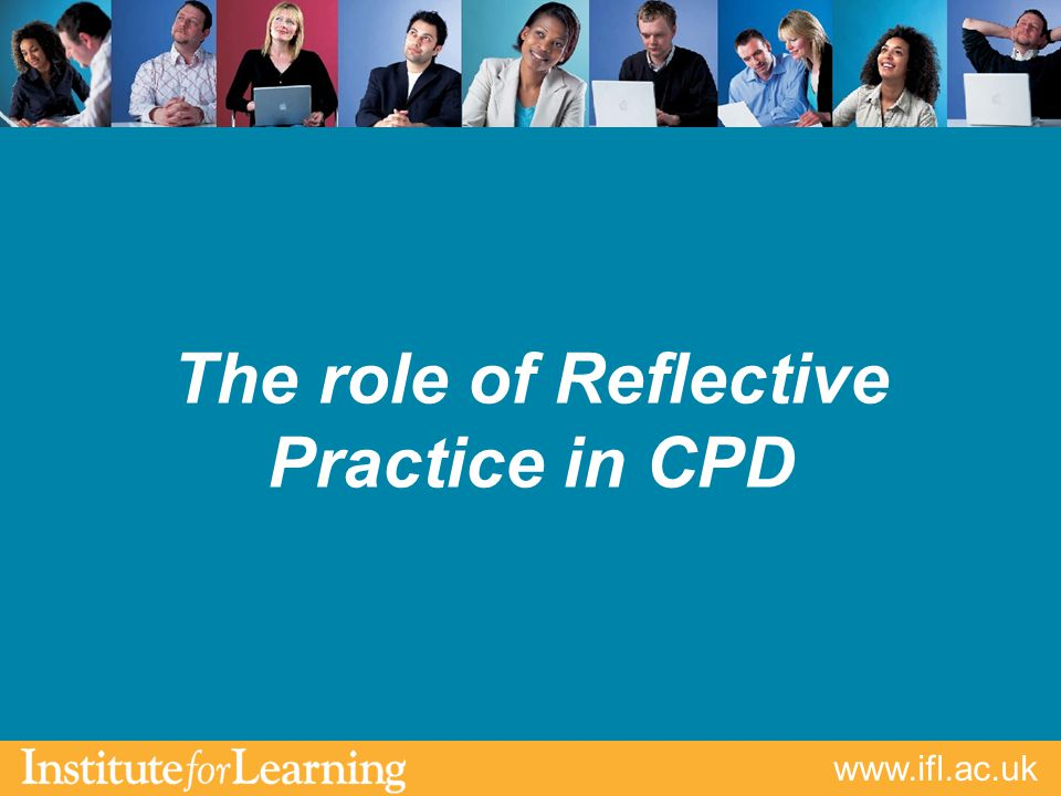 The role of Reflective Practice in CPD