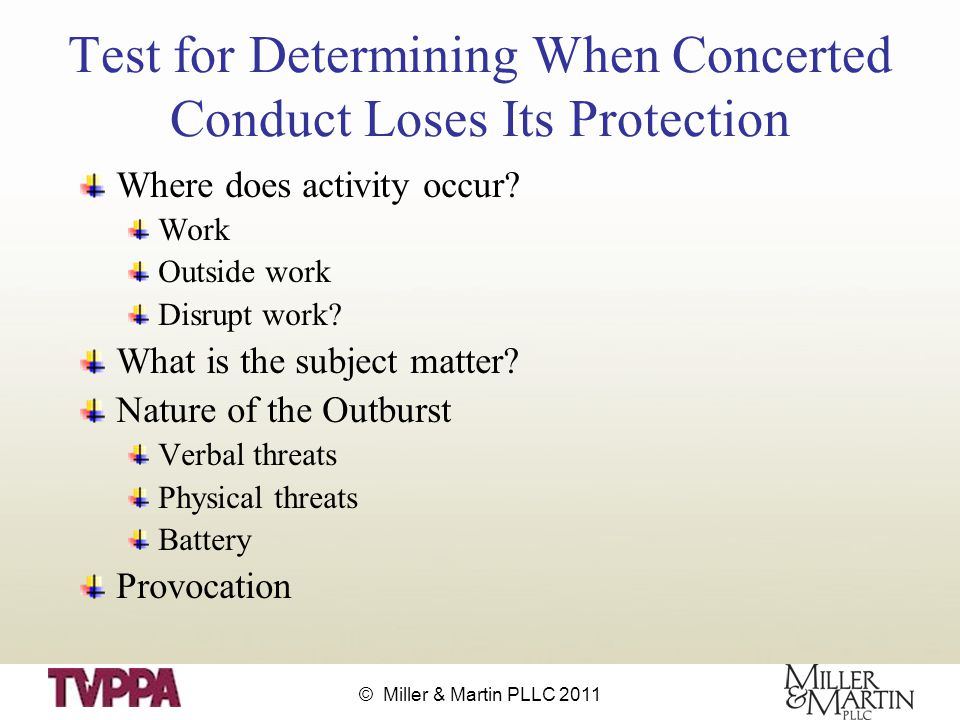 © Miller & Martin PLLC 2011 Test for Determining When Concerted Conduct Loses Its Protection Where does activity occur.