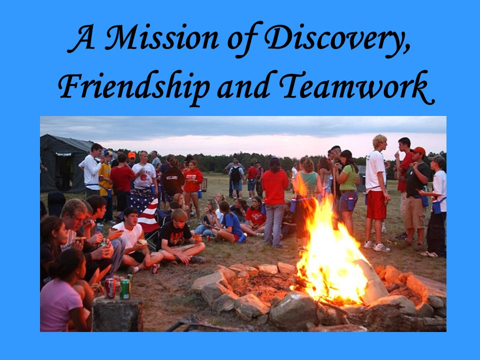 A Mission of Discovery, Friendship and Teamwork