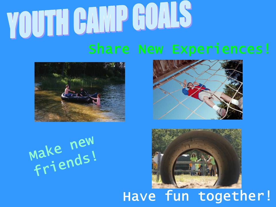 Share New Experiences! Make new friends! Have fun together!