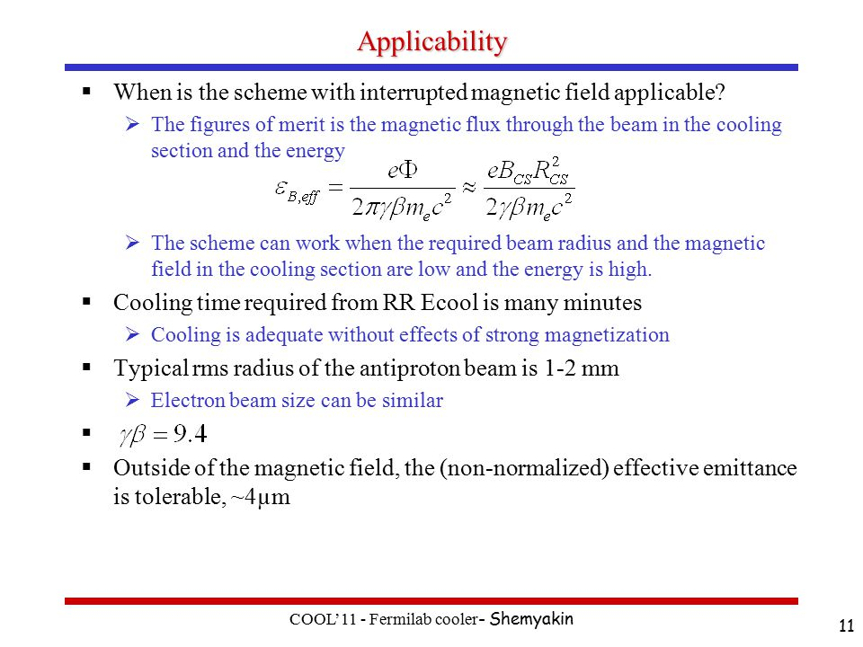 Applicability  When is the scheme with interrupted magnetic field applicable.