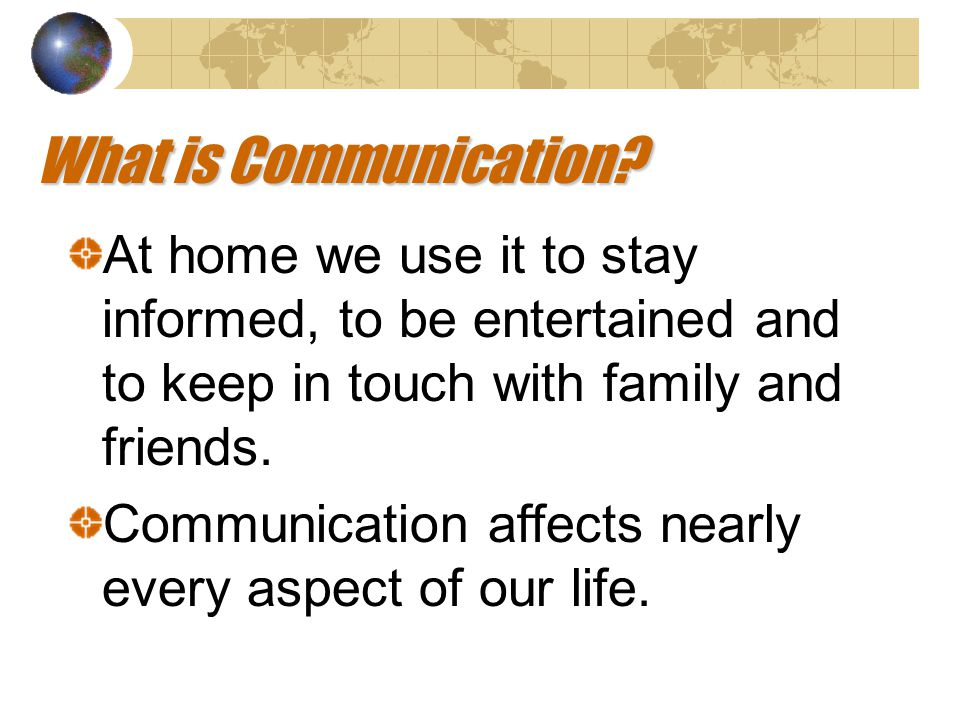 What is Communication. It is used to exchange information with people, machines and animals.