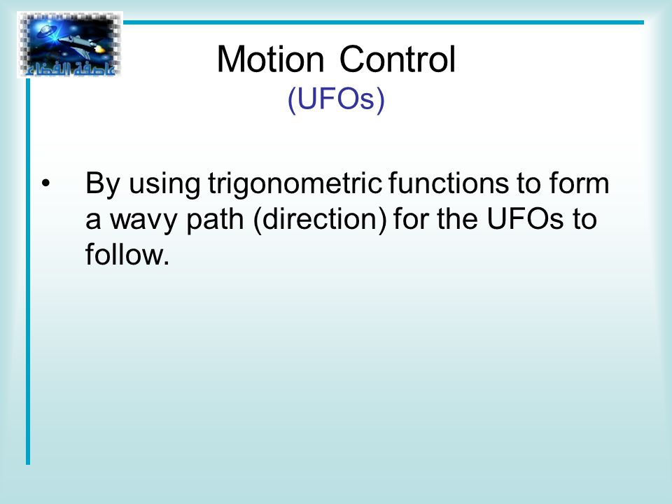 By using trigonometric functions to form a wavy path (direction) for the UFOs to follow.