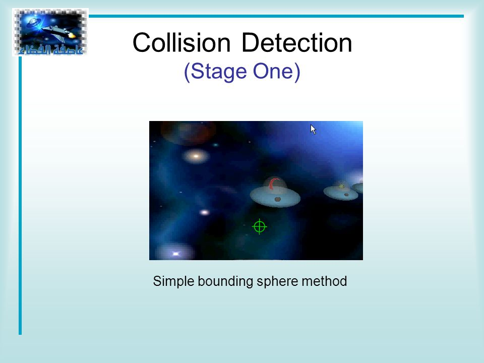 Simple bounding sphere method Collision Detection (Stage One)