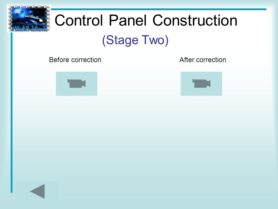 Before correctionAfter correction Control Panel Construction (Stage Two)