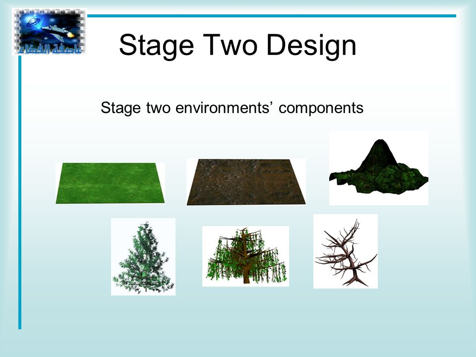Stage Two Design Stage two environments' components