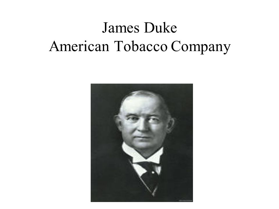 James Duke American Tobacco Company