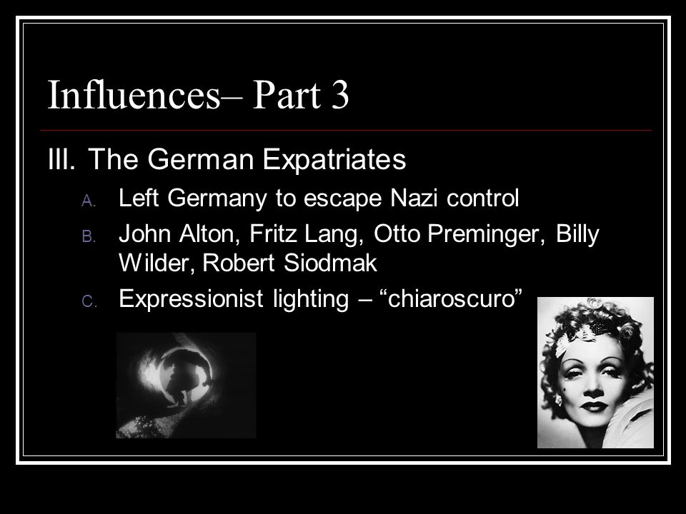 Influences– Part 3 III. The German Expatriates A.