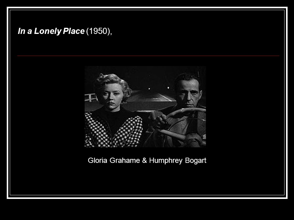 In a Lonely Place (1950), Gloria Grahame & Humphrey Bogart