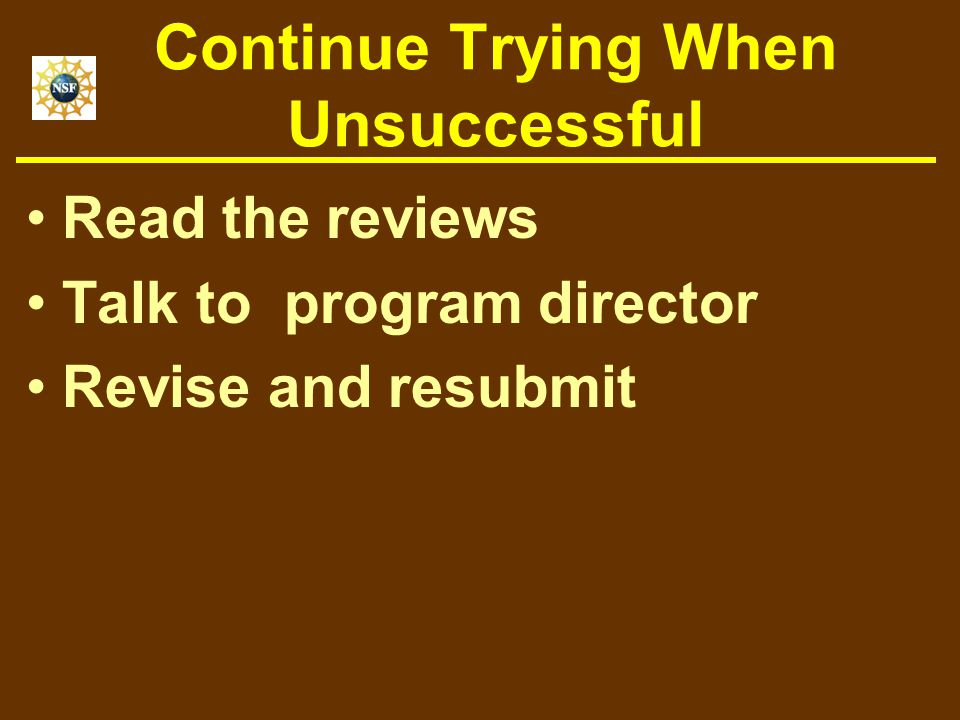 Continue Trying When Unsuccessful Read the reviews Talk to program director Revise and resubmit