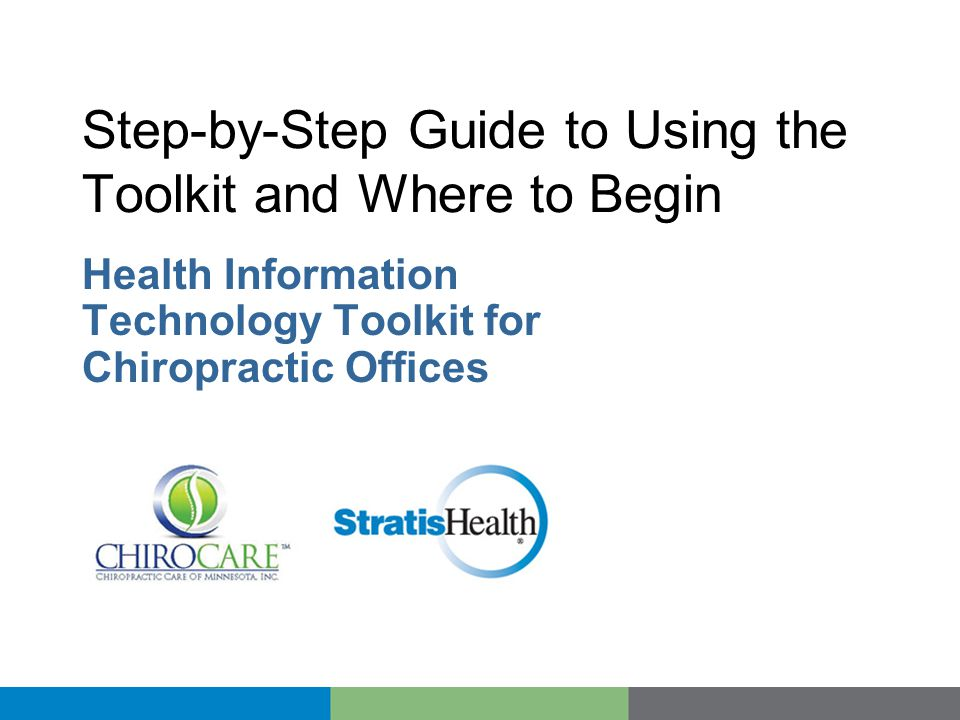 Step-by-Step Guide to Using the Toolkit and Where to Begin Health Information Technology Toolkit for Chiropractic Offices