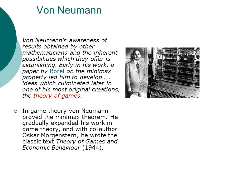 Von Neumann  Von Neumann s awareness of results obtained by other mathematicians and the inherent possibilities which they offer is astonishing.
