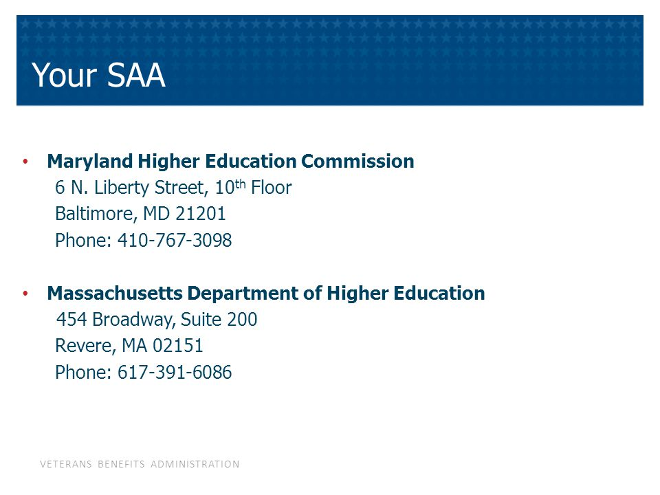 VETERANS BENEFITS ADMINISTRATION Your SAA Maryland Higher Education Commission 6 N.
