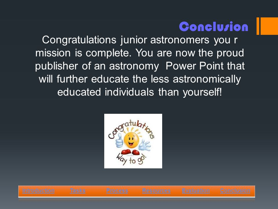 Congratulations junior astronomers you r mission is complete.
