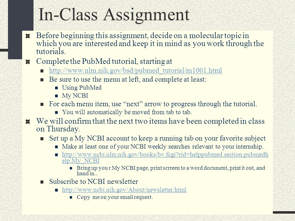 In-Class Assignment Before beginning this assignment, decide on a molecular topic in which you are interested and keep it in mind as you work through the tutorials.