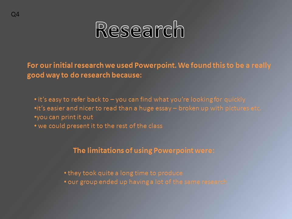 For our initial research we used Powerpoint.
