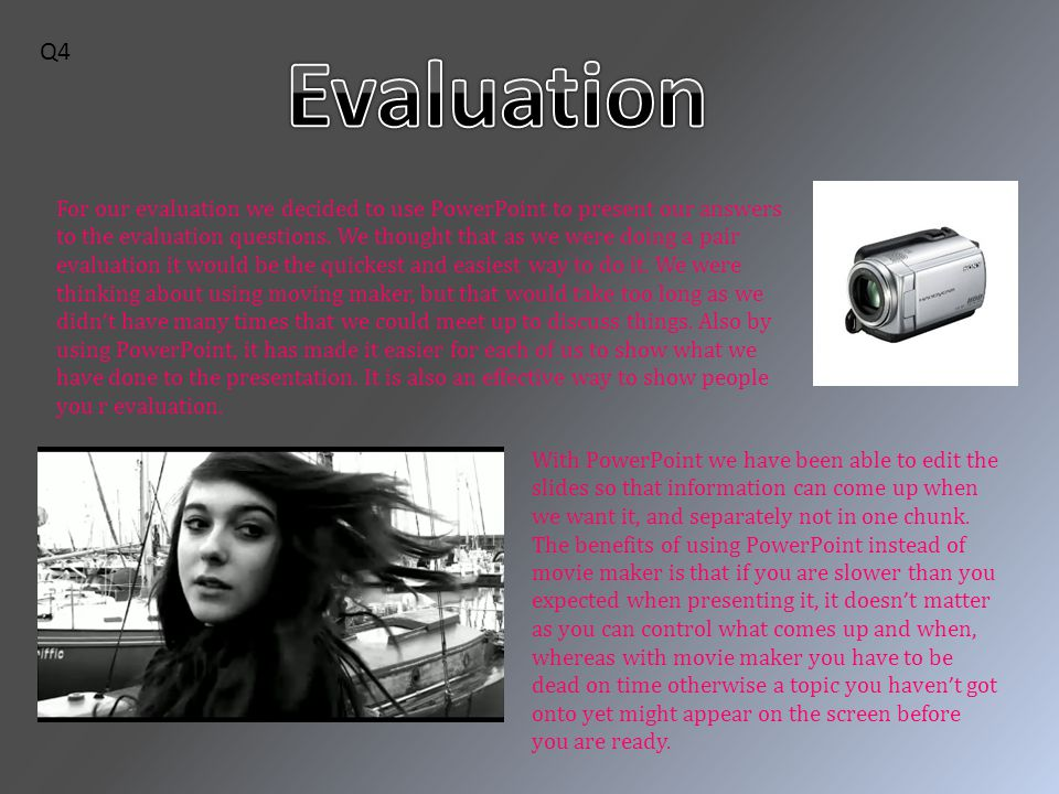 For our evaluation we decided to use PowerPoint to present our answers to the evaluation questions.