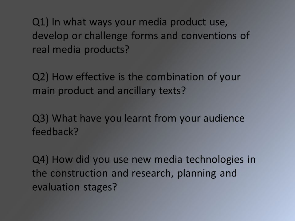 Q1) In what ways your media product use, develop or challenge forms and conventions of real media products.