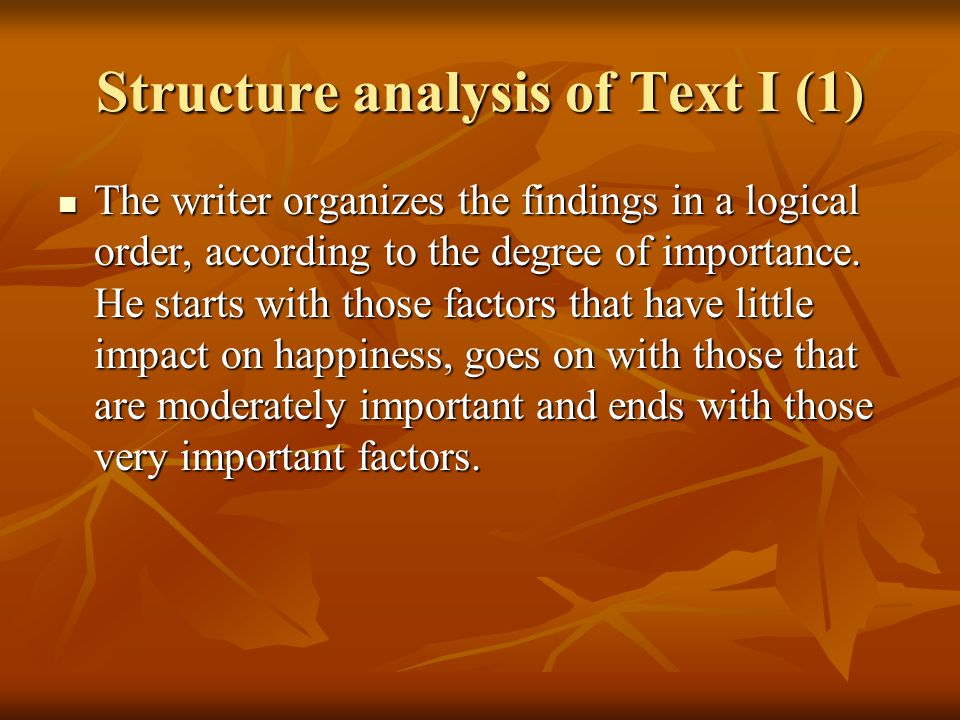 Structure analysis of Text I (1) The writer organizes the findings in a logical order, according to the degree of importance.